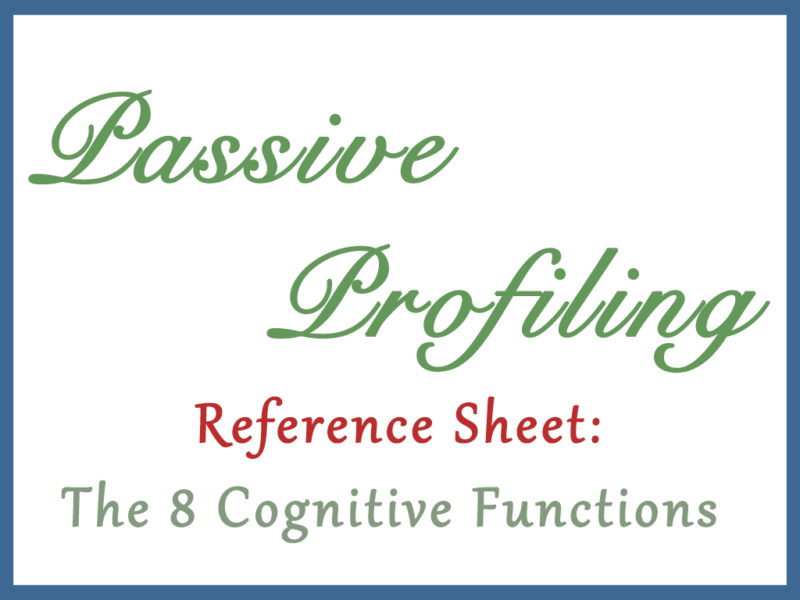 Passive Profiling Reference Sheet: The 8 Cognitive Functions