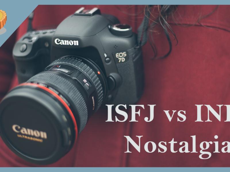Occasional Tart – ISFJ vs INFJ Nostalgia